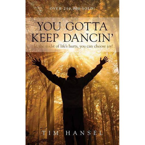 You Gotta Keep Dancin - by  Tim Hansel (Paperback) - image 1 of 1