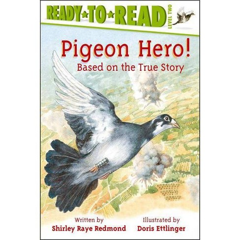 Pigeon Hero! - (Ready-To-Read - Level 2) by  Shirley Raye Redmond (Paperback) - image 1 of 1
