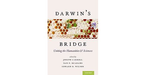 Darwin's Bridge : Uniting the Humanities and Sciences (Hardcover) - image 1 of 1