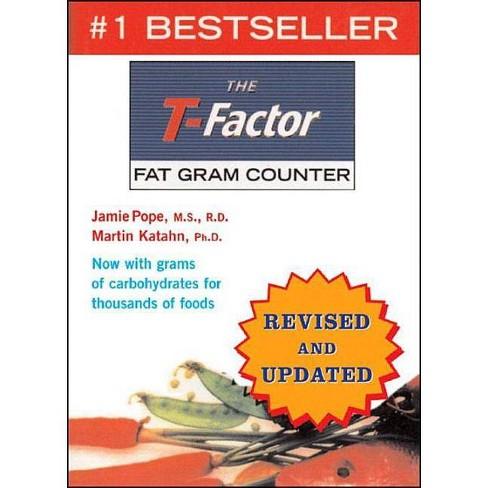 The T-Factor Fat Gram Counter - by  Jamie Pope & Martin Katahn (Paperback) - image 1 of 1
