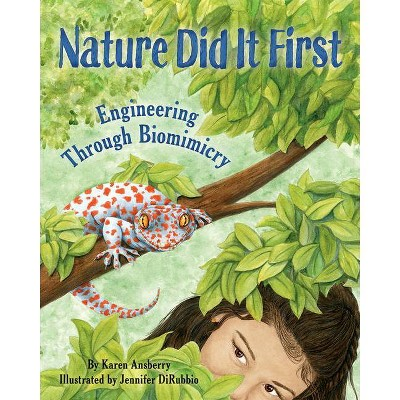 Nature Did It First - by  Karen Ansberry (Hardcover)