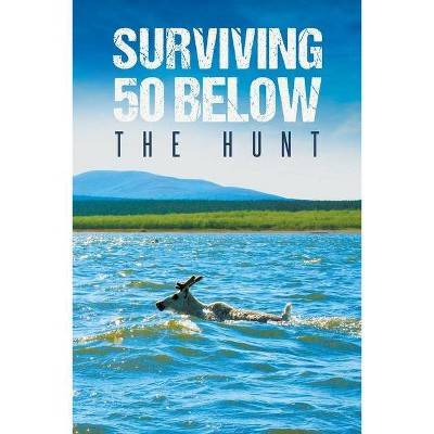 Surviving 50 Below - by  Wendell Amisimak Stalker (Paperback)
