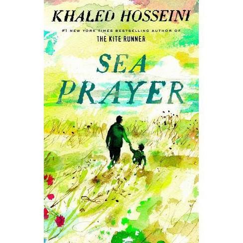 Sea Prayer -  by Khaled Hosseini (Hardcover) - image 1 of 1