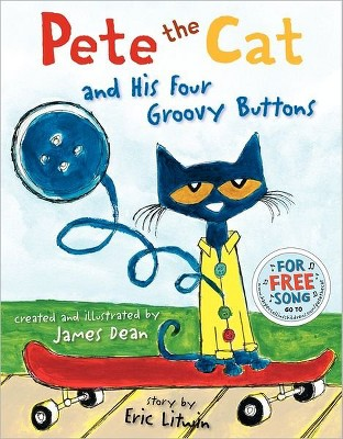 Pete the Cat and His Four Groovy Buttons (Hardcover)by Eric Litwin & James Dean