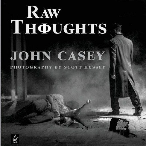 Raw Thoughts - by  John Casey (Paperback) - image 1 of 1
