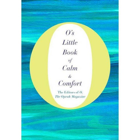 O's Little Book of Calm & Comfort - (O S Little Books/Guides) (Hardcover) - image 1 of 1