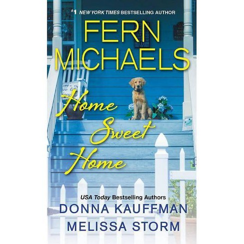 Home Sweet Home - by Fern Michaels & Donna Kauffman & Melissa Storm (Paperback) - image 1 of 1