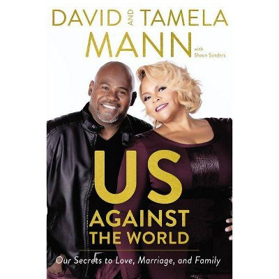 Us Against the World : Our Secrets to Love, Marriage, and Family - (Hardcover)