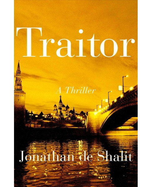 Traitor -  by Jonathan De Shalit (Hardcover) - image 1 of 1