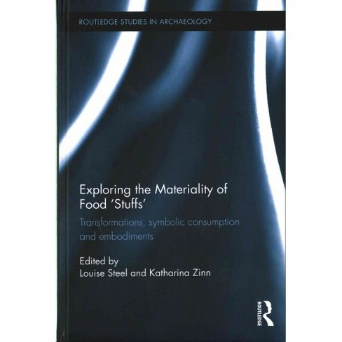 Exploring the Materiality of Food 'Stuffs' : Transformations, Symbolic Consumption and Embodiments - image 1 of 1