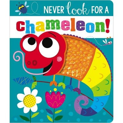 Never Look for a Chameleon! - by Make Believe Ideas Ltd & Rosie Greening (Board Book)