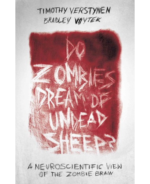 Do Zombies Dream of Undead Sheep? : A Neuroscientific View of the Zombie Brain (Reprint) (Paperback) - image 1 of 1