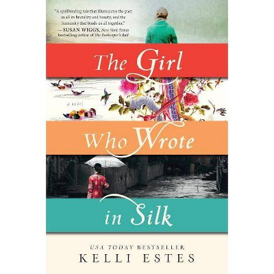 The Girl Who Wrote in Silk - by  Kelli Estes (Paperback)