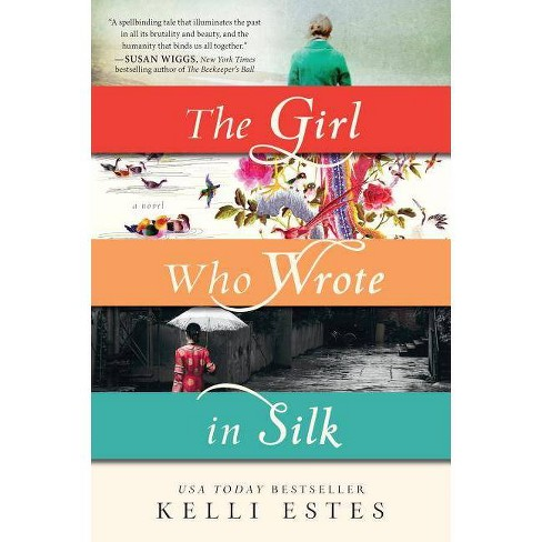 The Girl Who Wrote in Silk - by  Kelli Estes (Paperback) - image 1 of 1