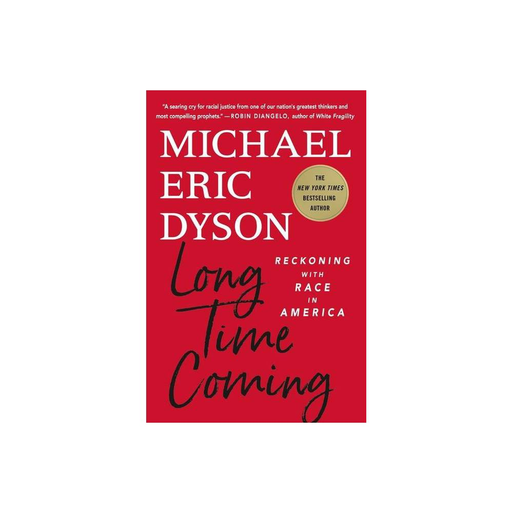 Long Time Coming By Michael Eric Dyson Hardcover