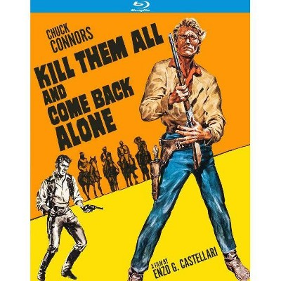 Kill Them All and Come Back Alone (Blu-ray)(2020)