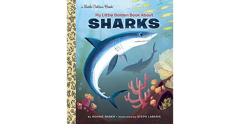 My Little Golden Book About Sharks ( Little Golden Books) (Hardcover) - image 1 of 1