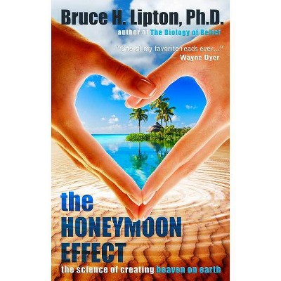 The Honeymoon Effect - by  Bruce H Lipton (Paperback)