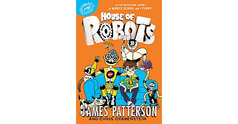House of Robots ( House of Robots) (Reprint) (Paperback) by James  Patterson - image 1 of 1