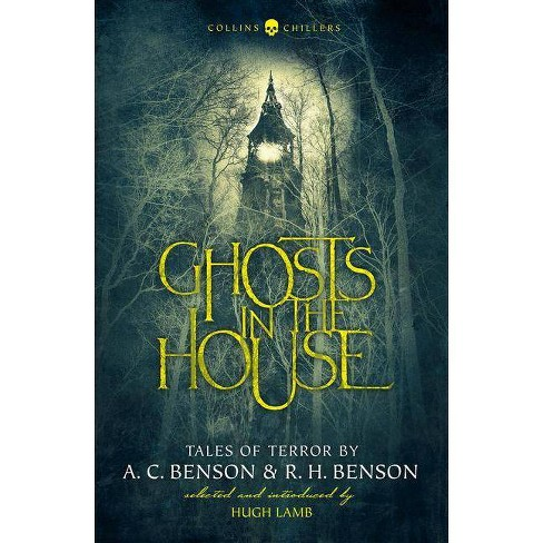 Ghosts in the House: Tales of Terror by A. C. Benson and R. H. Benson (Collins Chillers) - (Paperback) - image 1 of 1