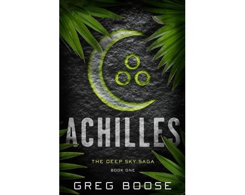 Achilles -  (Deep Sky Saga) by Greg Boose (Hardcover) - image 1 of 1