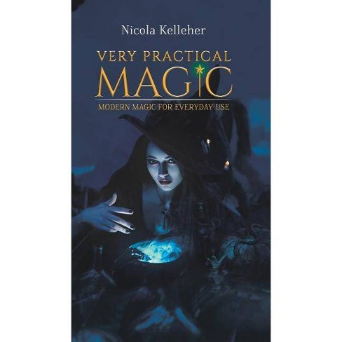 Very Practical Magic - by  Nicola Kelleher (Hardcover) - image 1 of 1