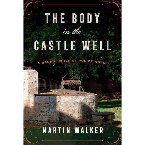 The Body in the Castle Well - (Bruno, Chief of Police) by  Martin Walker (Hardcover) - image 1 of 1