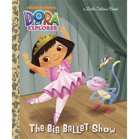 The Big Ballet Show - (Dora the Explorer (Golden)) (Hardcover) - image 1 of 1