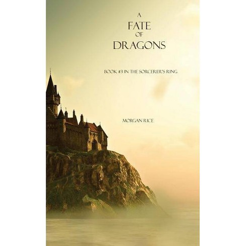 A Fate of Dragons - (Sorcerer's Ring) by  Morgan Rice (Paperback) - image 1 of 1