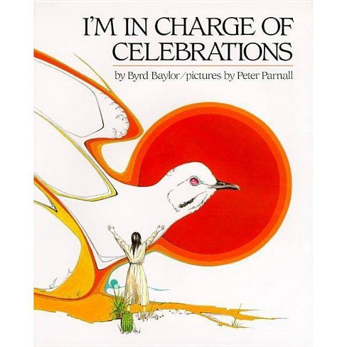 I'm in Charge of Celebrations - by  Byrd Baylor (Hardcover) - image 1 of 1