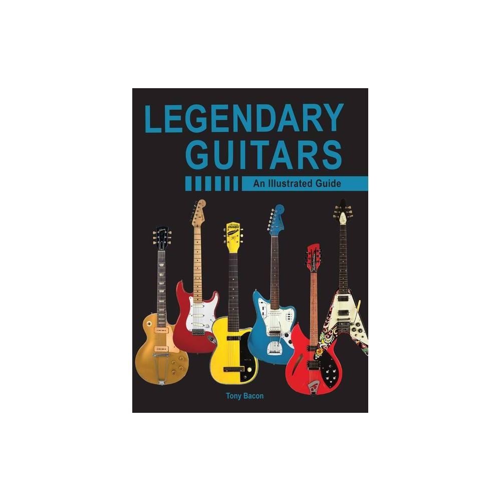Legendary Guitars By Tony Bacon Hardcover