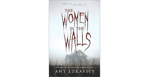 Women in the Walls (Hardcover) (Amy Lukavics) - image 1 of 1