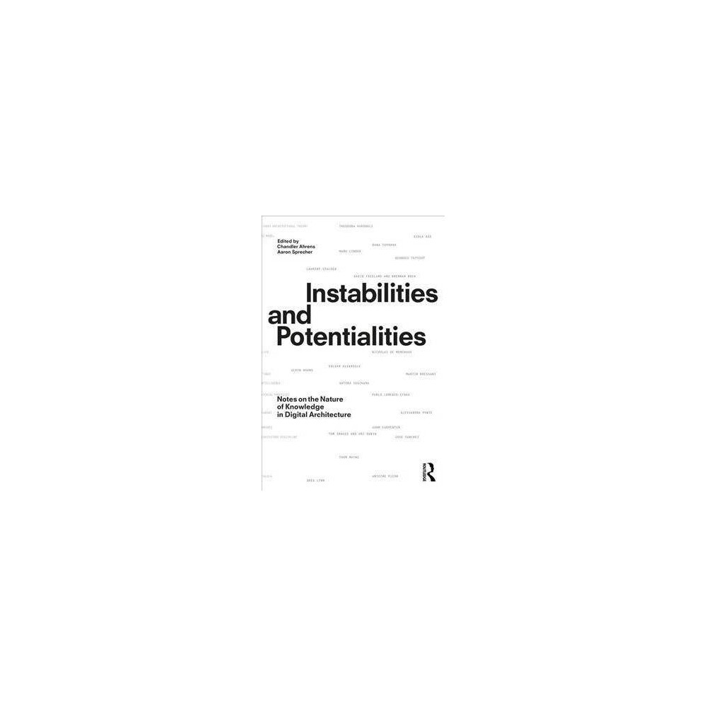 Instabilities and Potentialities : Notes on the Nature of Knowledge in Digital Architecture