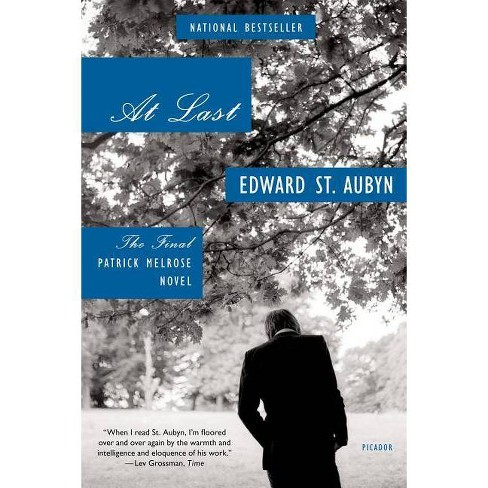 At Last - (Patrick Melrose Novels) by  Edward St Aubyn (Paperback) - image 1 of 1