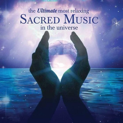 Various Artists - The Ultimate Most Relaxing Sacred Music In The Universe (CD)