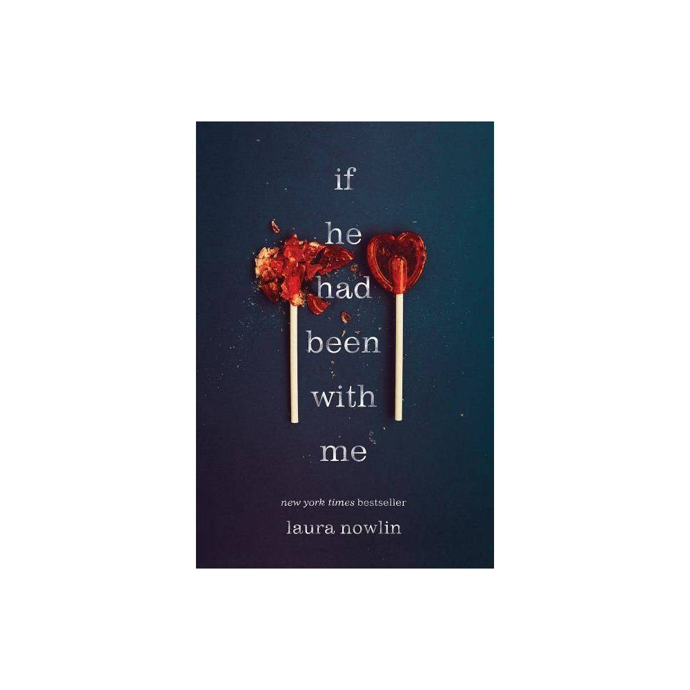 If He Had Been With Me By Laura Nowlin Paperback