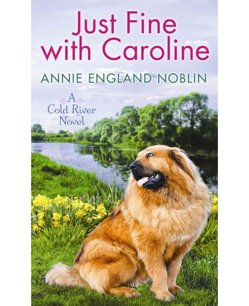 Just Fine With Caroline (Hardcover) (Annie England Noblin) - image 1 of 1