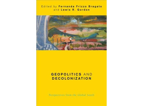Geopolitics and Decolonization : Perspectives from the Global South (Hardcover) - image 1 of 1