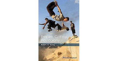 Empire, Colony, Postcolony (Paperback) (Robert J. C. Young) - image 1 of 1