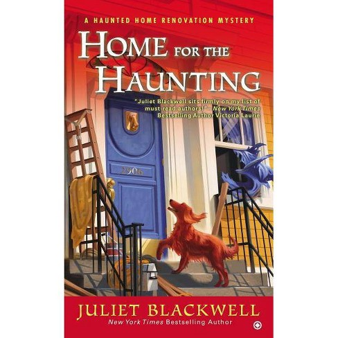 Home for the Haunting - (Haunted Home Renovation) by  Juliet Blackwell (Paperback) - image 1 of 1