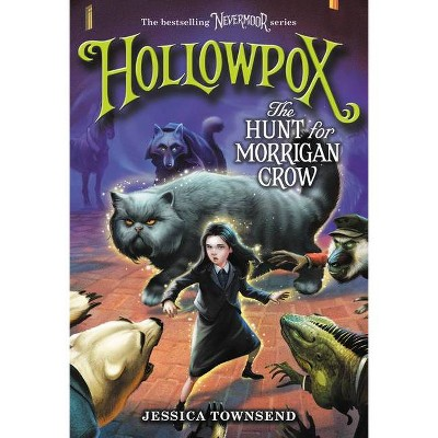 Hollowpox: The Hunt for Morrigan Crow - (Nevermoor) by Jessica Townsend (Hardcover)