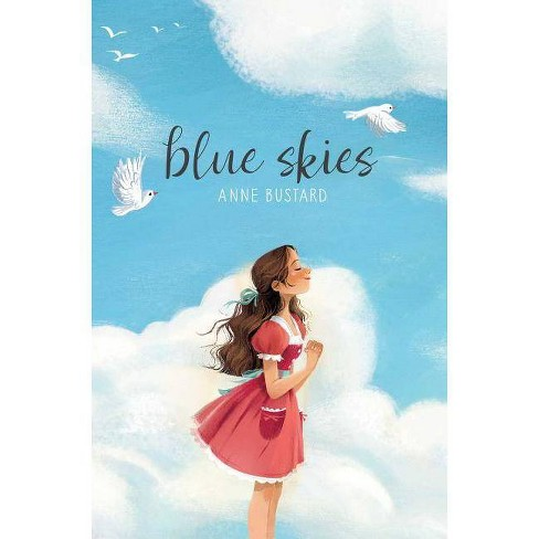 Blue Skies - by  Anne Bustard (Hardcover) - image 1 of 1