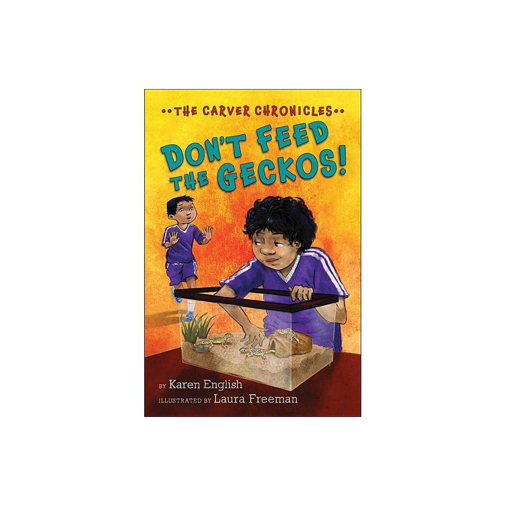 Don T Feed The Geckos Carver Chronicles By Karen English Paperback