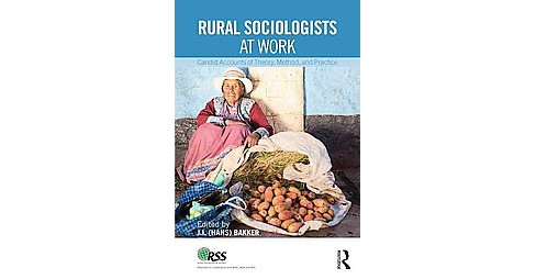 Rural Sociologists at Work : Candid Accounts of Theory, Method, and Practice (Paperback) - image 1 of 1