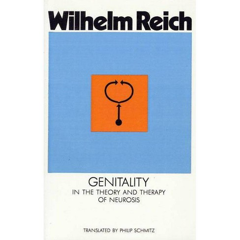 Genitality in the Theory and Therapy of Neurosis - (Genitality in the Theory & Therapy of Neurosis) 2nd Edition by  Wilhelm Reich (Paperback) - image 1 of 1