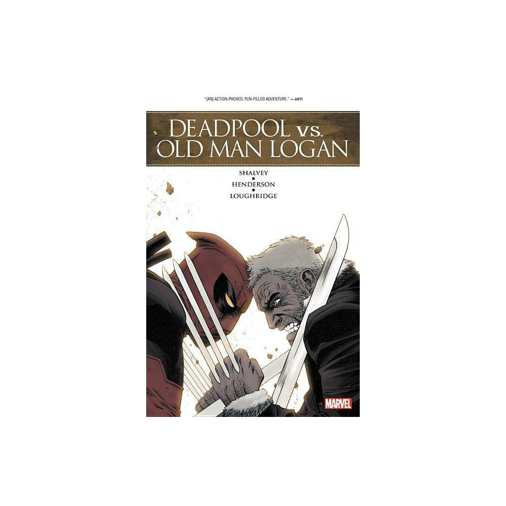 Deadpool Vs Old Man Logan By Declan Shalvey Paperback