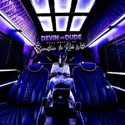 Devin The Dude - Still Rollin Up: Somethin To Ride With (CD)