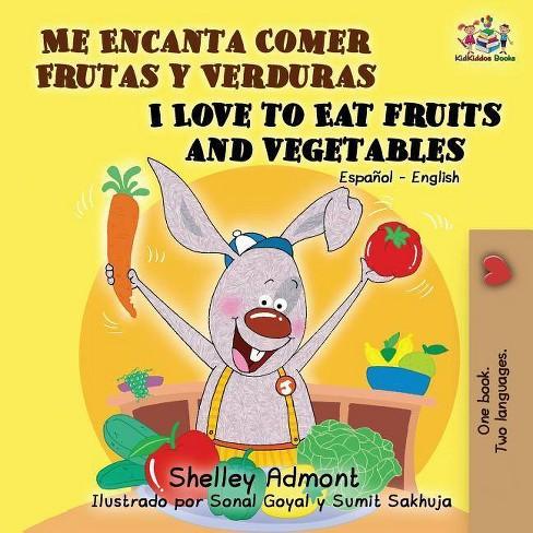 Me Encanta Comer Frutas y Verduras/I Love To Eat Fruits And Vegetables - (Paperback) - image 1 of 1