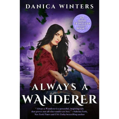 Always a Wanderer - (Irish Traveller) by  Danica Winters (Paperback) - image 1 of 1