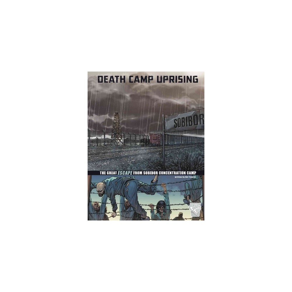 Death Camp Uprising : The Escape from Sobibor Concentration Camp (Paperback) (Nel Yomtov)
